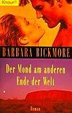 Der Mond am anderen Ende der Welt (Knaur Taschenbücher - Romane, Erzählungen) - Barbara Bickmore