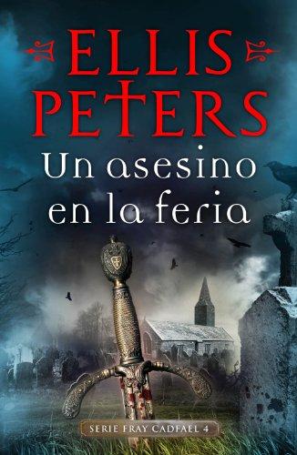 Un asesino en la feria (Fray Cadfael 4) por Ellis Peters