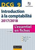 DCG 9 - Introduction à la comptabilité 2017/2018 - 8e éd. - L'essentiel en fiches...