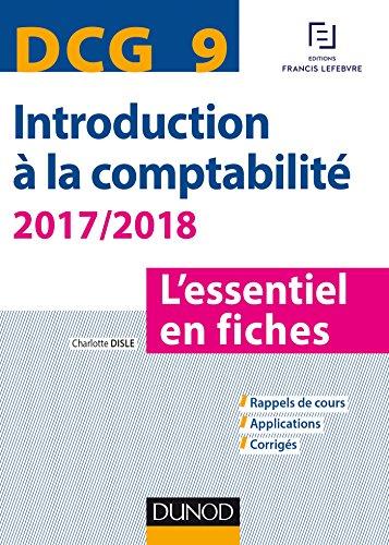 DCG 9 - Introduction  la comptabilit 2017/2018 - 8e d. : L'essentiel en fiches (DCG 9 - Introduction  la comptabilit - DCG 9)