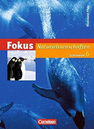 Fokus Naturwissenschaften - Gymnasium Rheinland-Pfalz: 6. Schuljahr. Schülerbuch