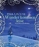 Wunder kommen leise: Adventskalender für Erwachsene von Paula Roose