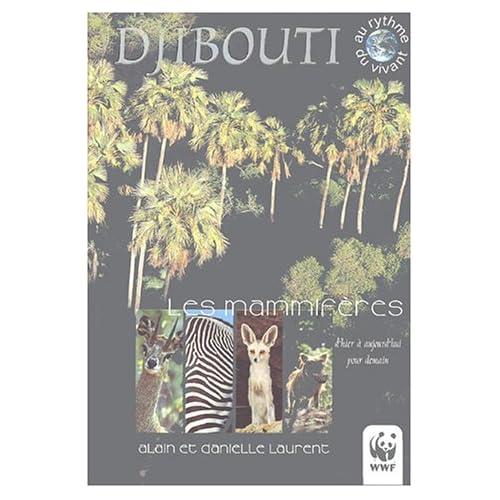 Djibouti Les mammifères : D'hier à aujourd'hui pour demain