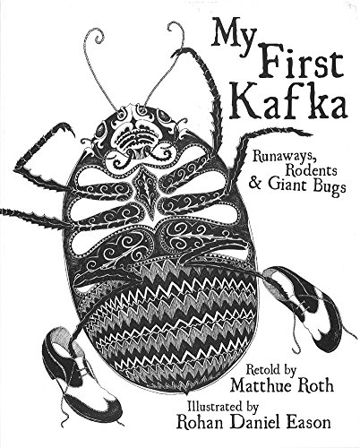 My First Kafka: Runaways, Rodents, and Giant Bugs por Matthue Roth