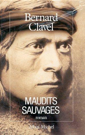 Maudits sauvages par Bernard Clavel