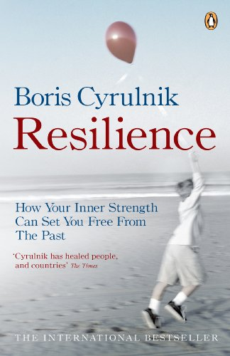 Resilience: How your inner strength can set you free from the past (English Edition)
