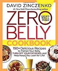 Zero Belly Cookbook: 125+ Delicious Recipes to Flatten Your Belly, Turn off Your Fat Genes, and Help Keep You Lean for Life!