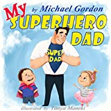 My Superhero Dad: (Children's book Collection for Boys and Girls about Superhero Dad, Picture Books, Preschool Books, Ages 3-5, Baby Books, Kids Book, Bedtime Story