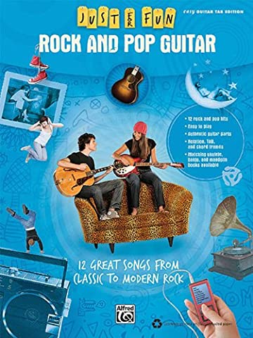 Rock and Pop Guitar: 12 Great Songs from Classic to Modern Rock (Just for Fun (Alfred))