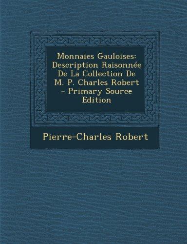 Monnaies Gauloises: Description Raisonne...