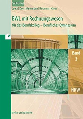 BWL mit Rechnungswesen und Controlling für das Berufskolleg - Berufliches Gymnasium, Bd. 3