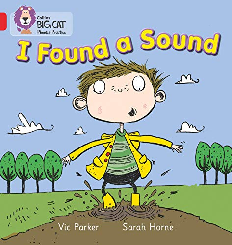 I Found a Sound: Band 02B/Red B (Collins Big Cat Phonics) por Vic Parker