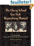 The Cheng School Gao Style Baguazhang...
