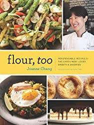 Flour, Too: Indispensable Recipes for the Cafe's Most Loved Sweets & Savories