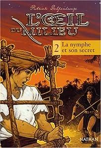 """Afficher """"L'oeil du milieu n° 2 La nymphe et son secret"""""""