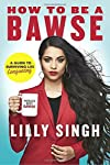 From the 2017 People's Choice Award winner for Favorite YouTube Star comes the definitive guide to being a bawse: a person who exudes confidence, hustles relentlessly and smiles genuinely because he or she has fought through it all and made it out th...