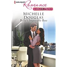 Bella's Impossible Boss (Harlequin Romance Large Print)