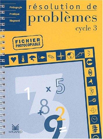 Résolution de problèmes, cycle 3 : Fichier photocopiable