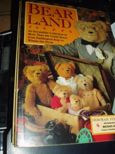 Bearland: An Irresistible Collection of More Than 500 Teddy Bears, from Paddington Bear Winnie-the-Pooh