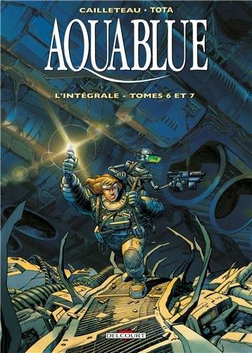 Aquablue (6-7) : Aquablue : l'intégrale. Tomes 6 et 7