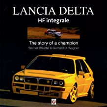 Lancia Delta HF Integrale: The story of a champion