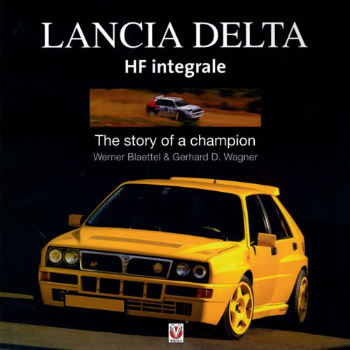 Lancia Delta HF Integrale: Story of a Champion