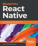 React Native Blueprints: Create eight exciting native cross-platform mobile applications with JavaScript (English Edition)