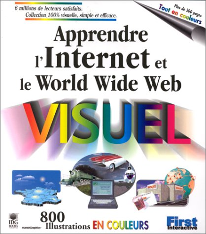 Apprendre l'Internet et le World Wide Web visuel par Collectif