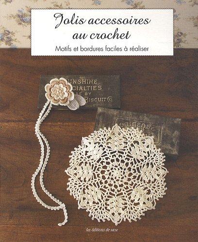 Jolis accessoires au crochet : Motifs et bordures faciles à réaliser