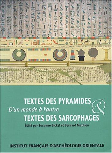 Textes des pyramides & textes des sarcophages : D'un monde à l'autre