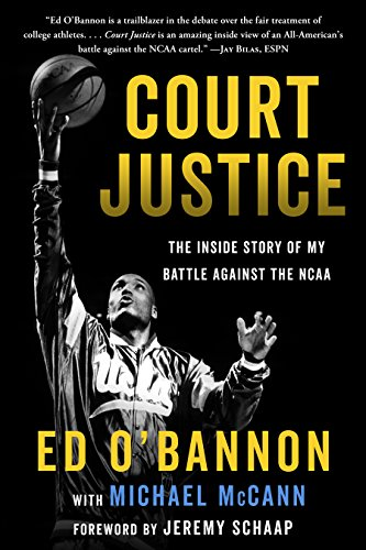 Court Justice: The Inside Story of My Battle Against the NCAA (English Edition) por Ed O'Bannon