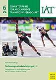 Technologien im Leistungssport 2: Tagungsband zur 18. Frühjahrsschule am 13./14.4.2016 in Leipzig (Schriftenreihe für Angewandte Trainingswissenschaft)