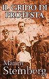 Manny Steinberg passò la sua adolescenza in quattro campi di concentramento tra la Polonia e la Germania, sopravvivendo per più di cinque anni in condizione fisiche e mentali estreme. Il Grido di Protesta racconta la sua storia e rappresenta una test...