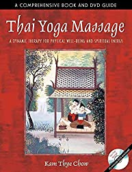 [Thai Yoga Massage: A Dynamic Therapy for Physical Well-being and Spiritual Energy] (By: Kam Thye Chow) [published: April, 2004]