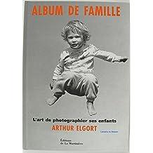 ALBUM DE FAMILLE. L'art de photographier ses enfants