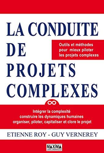 La conduite de projets complexes par Etienne ROY