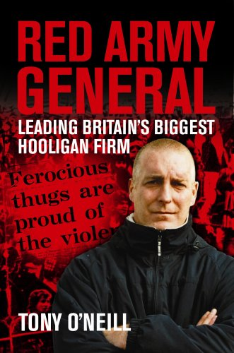 Red Army General: Leading Britain's Biggest Hooligan Gang