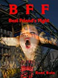 BFF - Best Friend's Fight von René Bote