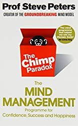 TheChimp ParadoxThe Acclaimed Mind Management Programme to Help You Achieve Success, Confidence and Happiness