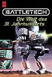 Battletech - Die Welt des 31. Jahrhunderts - Reinhold H. Mai, Christoph Nick