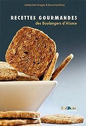 Recettes gourmandes des boulangers d'Alsace : Tome 2