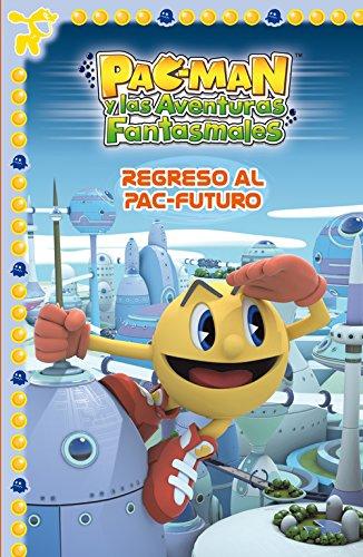 Pac-Man. Regreso al Pac-Futuro (Pac-Man. Primeras lecturas)