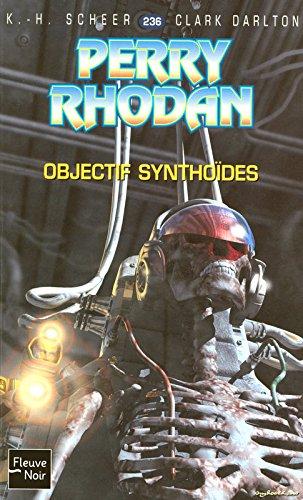 Objectif Synthoïdes - Perry Rhodan (1)