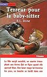 Terreur pour la baby-sitter | Stine, R. L. (1943-....). Auteur