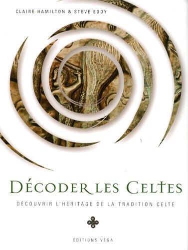 Décoder les Celtes : Découvrir l'héritage de la tradition celtique