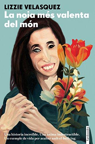 La noia més valenta del món (Catalan Edition) por Lizzie Velásquez