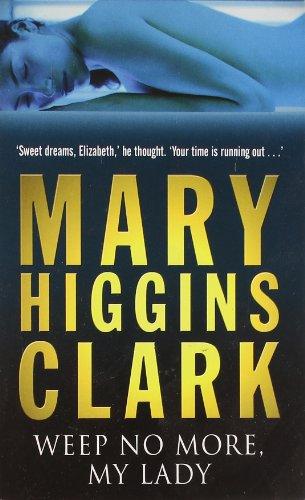 Weep No More My Lady por Mary Higgins Clark