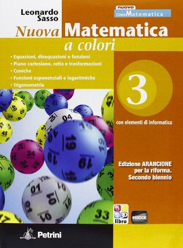 Nuova matematica a colori. Con elementi di informatica. Ediz. arancione. Per il 2° biennio: N.MAT.COL.ARANCIONE 3