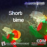 Short Time (Edm Electronic Dance Music Three, Product of Hit Mania)