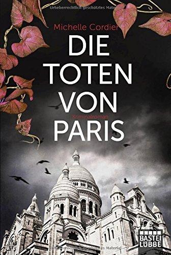 Buchseite und Rezensionen zu 'Die Toten von Paris: Roman' von Michelle Cordier